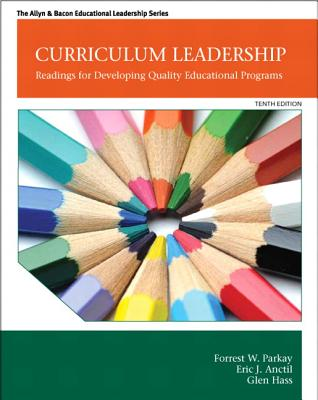 Curriculum Leadership By Parkay, Forrest W./ Hass, Glen J./ Anctil, Eric J.
