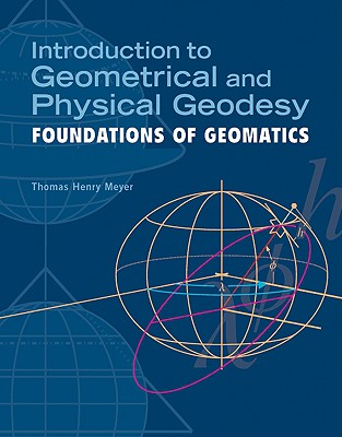 Introduction to Geometrical and Physical Geodesy By Meyer, Thomas H.
